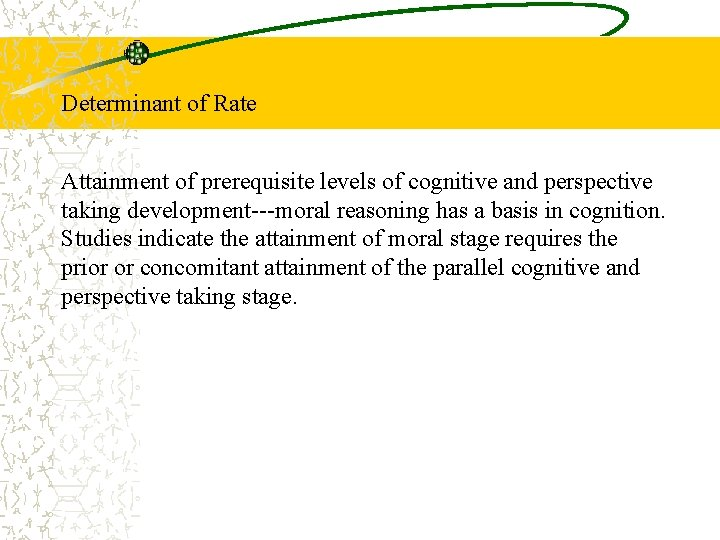 Determinant of Rate Attainment of prerequisite levels of cognitive and perspective taking development---moral reasoning