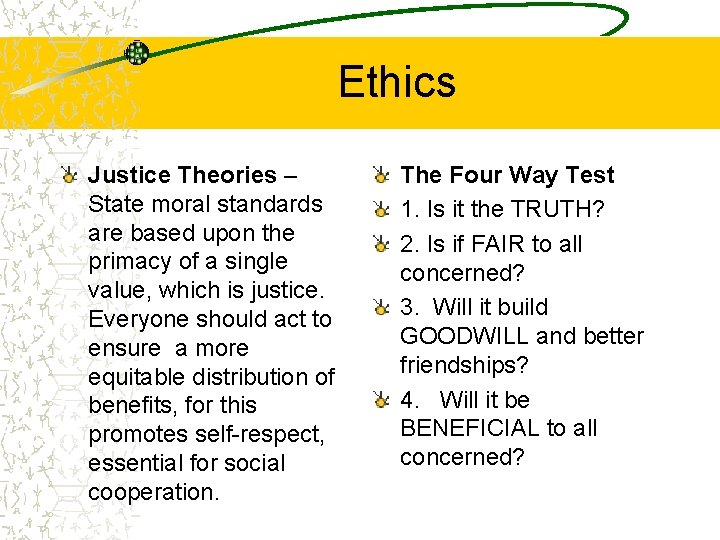 Ethics Justice Theories – State moral standards are based upon the primacy of a