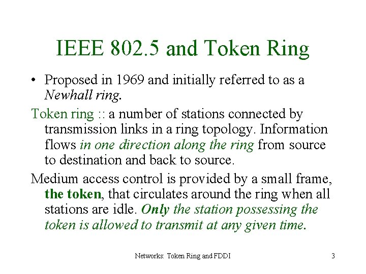 IEEE 802. 5 and Token Ring • Proposed in 1969 and initially referred to
