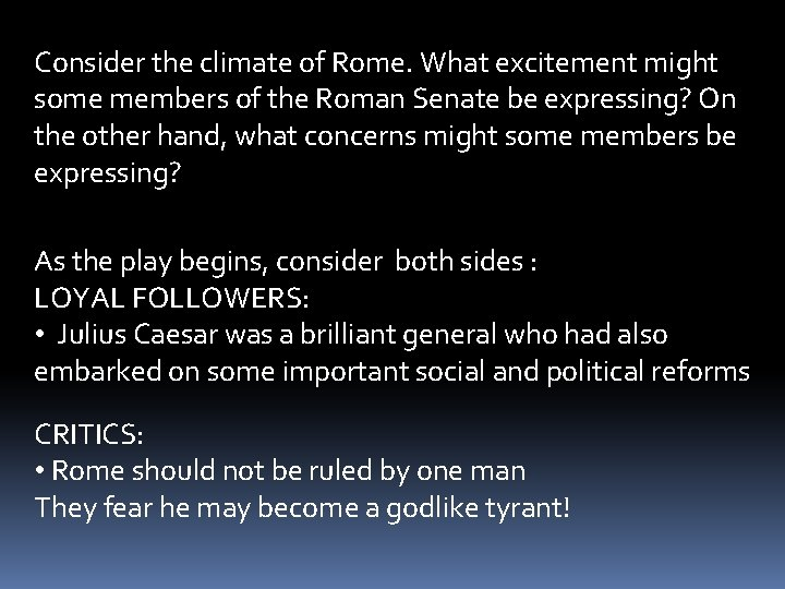Consider the climate of Rome. What excitement might some members of the Roman Senate