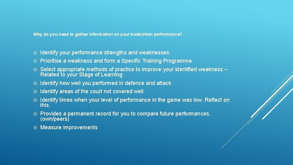 Why do you need to gather information on your badminton performance? Identify your performance