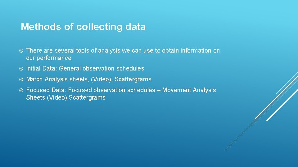 Methods of collecting data There are several tools of analysis we can use