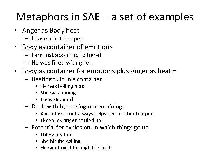Metaphors in SAE – a set of examples • Anger as Body heat –