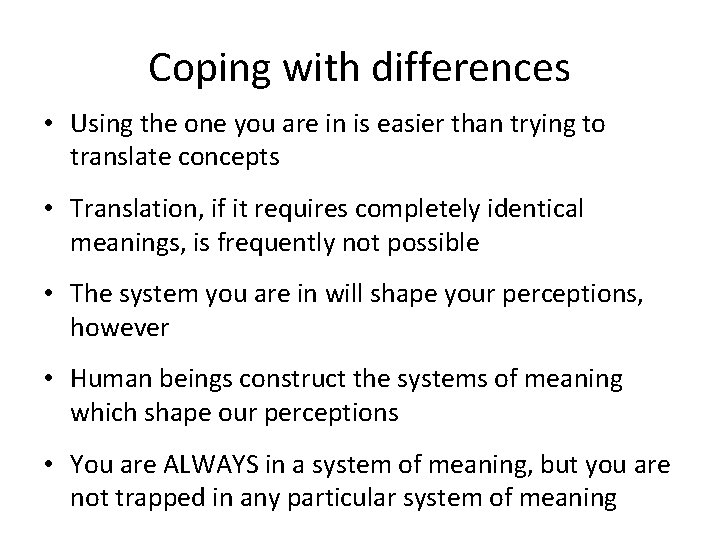 Coping with differences • Using the one you are in is easier than trying