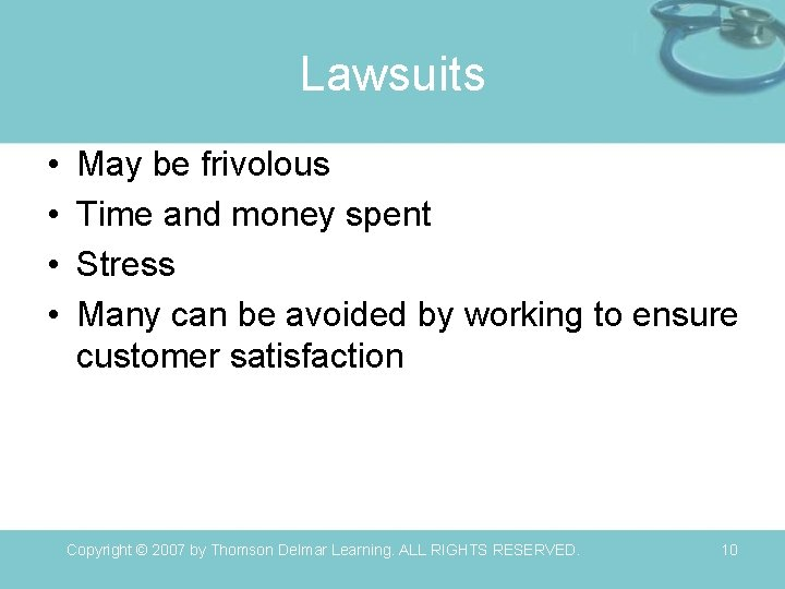 Lawsuits • • May be frivolous Time and money spent Stress Many can be