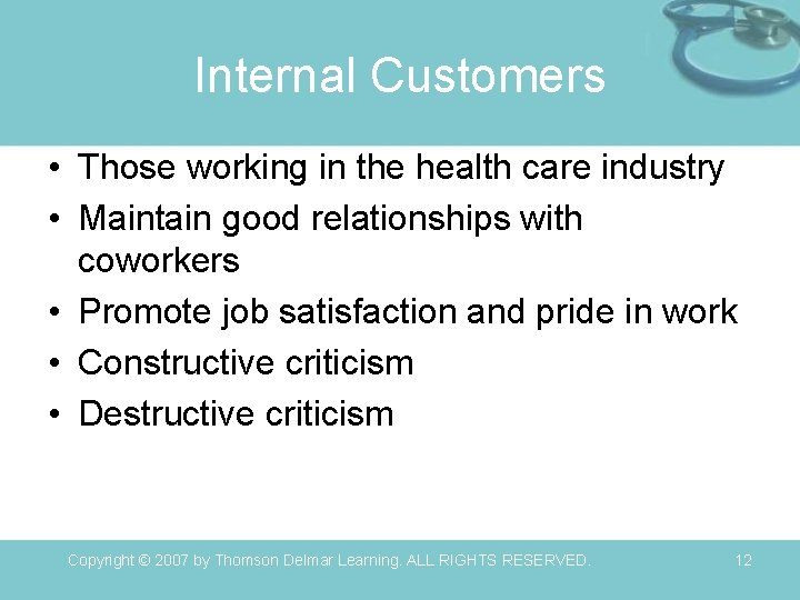 Internal Customers • Those working in the health care industry • Maintain good relationships