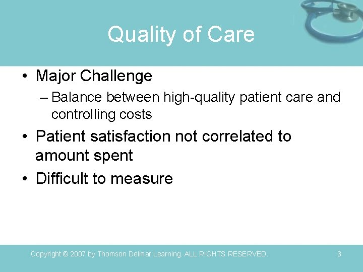 Quality of Care • Major Challenge – Balance between high-quality patient care and controlling