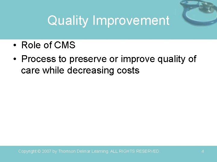 Quality Improvement • Role of CMS • Process to preserve or improve quality of