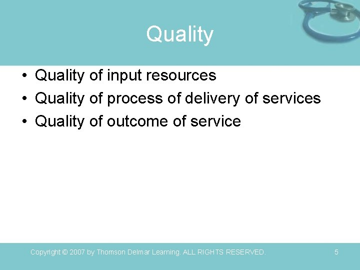 Quality • Quality of input resources • Quality of process of delivery of services