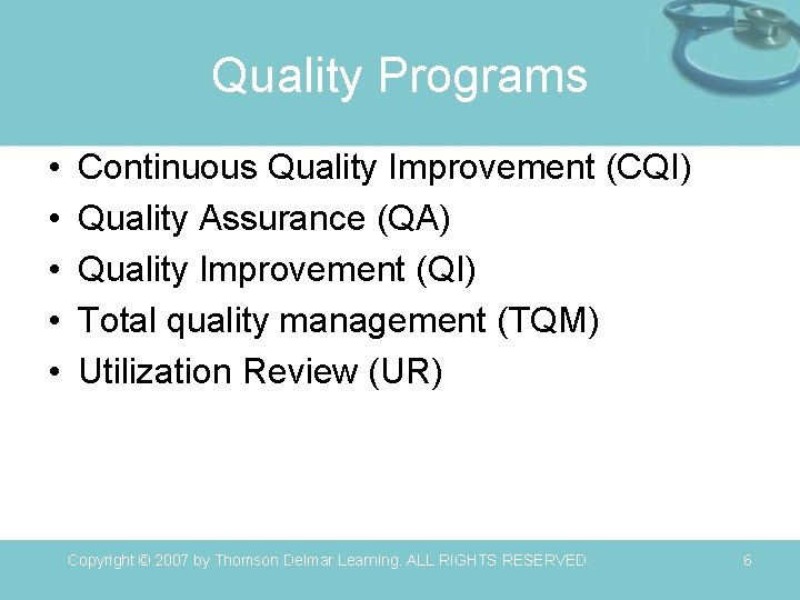 Quality Programs • • • Continuous Quality Improvement (CQI) Quality Assurance (QA) Quality Improvement