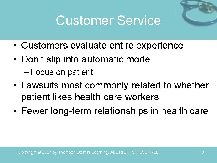 Customer Service • Customers evaluate entire experience • Don't slip into automatic mode –