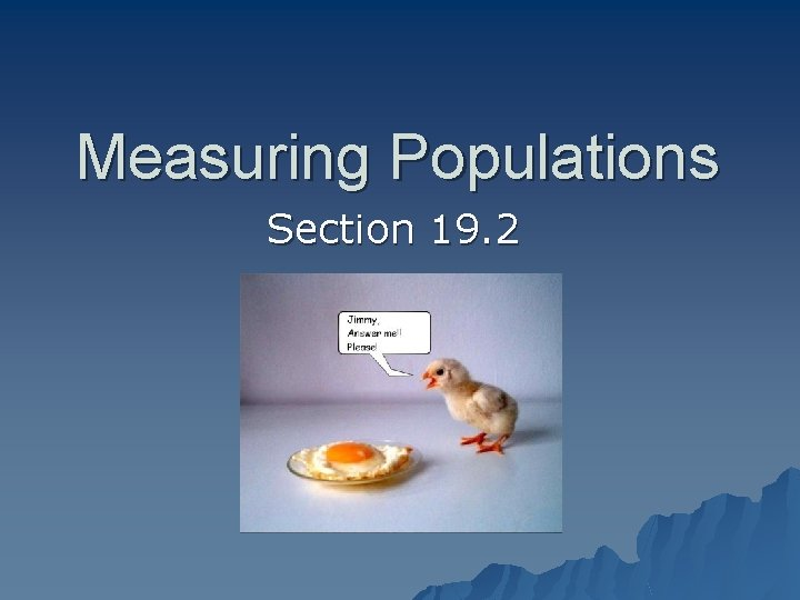 Measuring Populations Section 19. 2