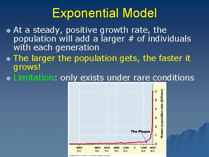Exponential Model At a steady, positive growth rate, the population will add a larger