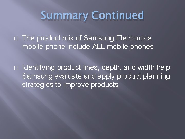Summary Continued � The product mix of Samsung Electronics mobile phone include ALL mobile