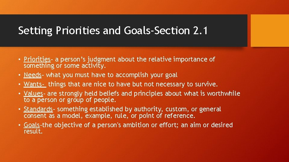 Setting Priorities and Goals-Section 2. 1 • Priorities- a person's judgment about the relative