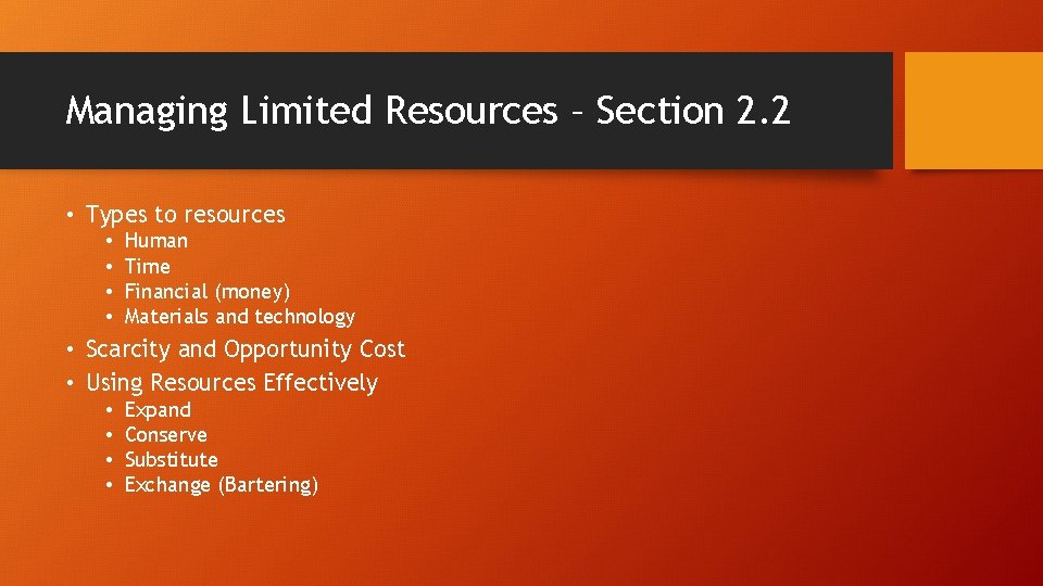 Managing Limited Resources – Section 2. 2 • Types to resources • • Human