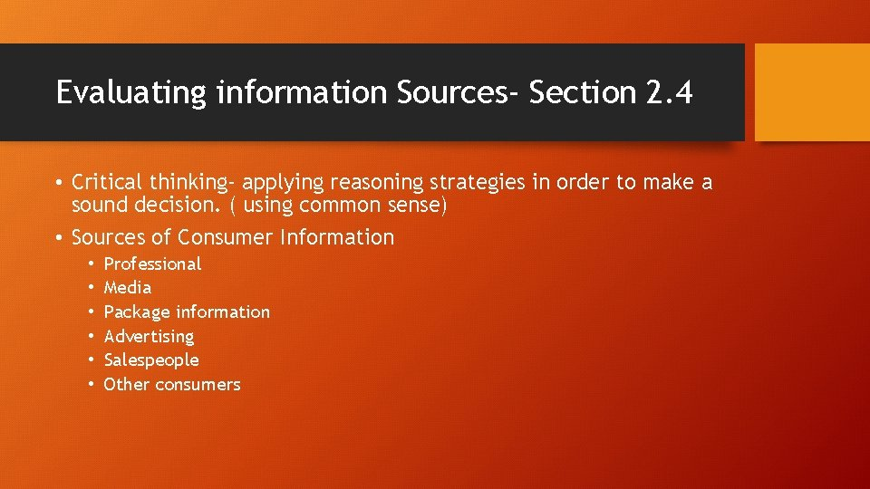 Evaluating information Sources- Section 2. 4 • Critical thinking- applying reasoning strategies in order