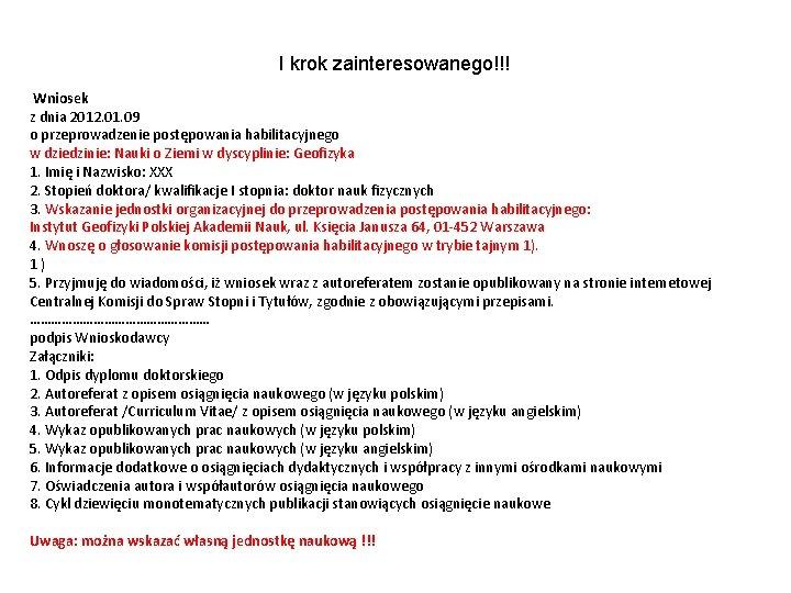 I krok zainteresowanego!!! Wniosek z dnia 2012. 01. 09 o przeprowadzenie postępowania habilitacyjnego w