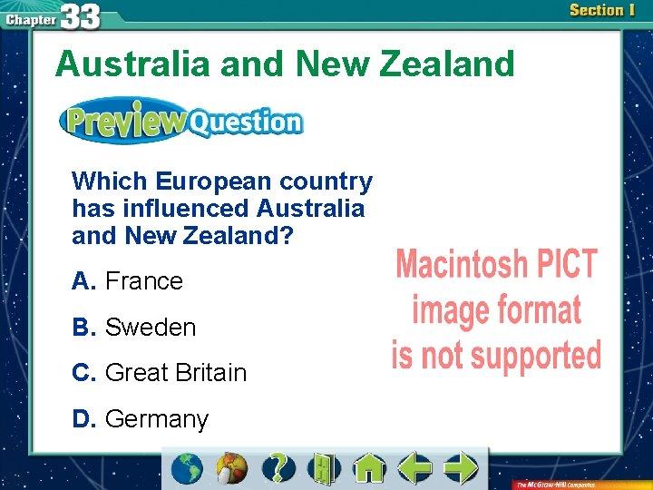 Australia and New Zealand Which European country has influenced Australia and New Zealand? A.