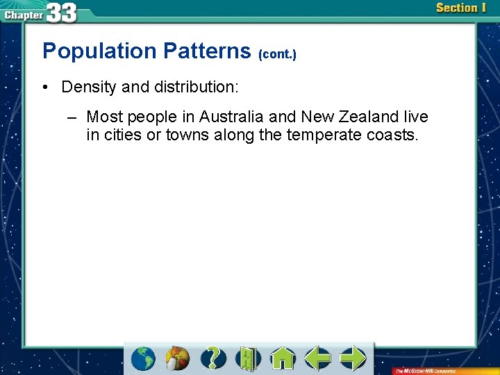 Population Patterns (cont. ) • Density and distribution: – Most people in Australia and