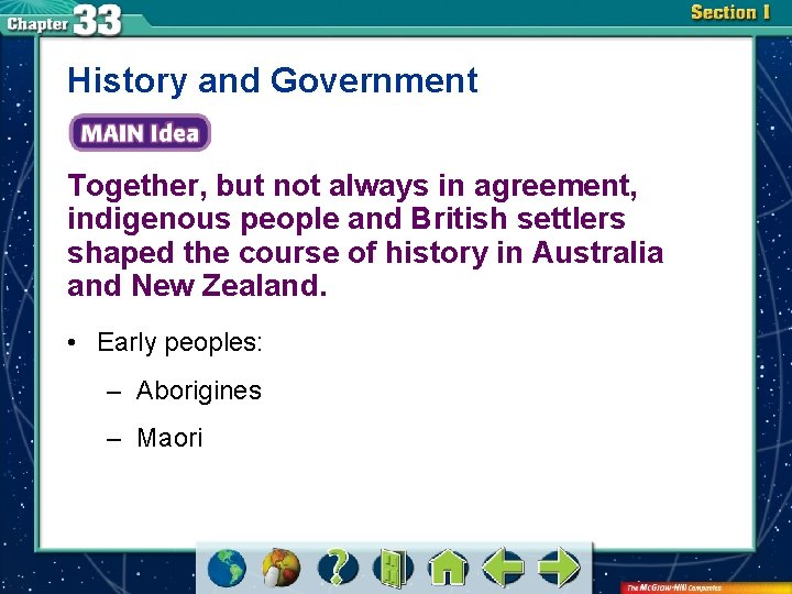 History and Government Together, but not always in agreement, indigenous people and British settlers