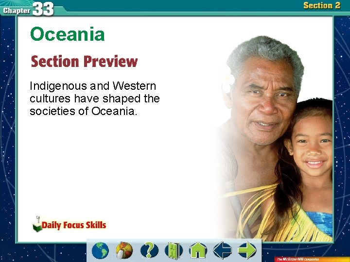 Oceania Indigenous and Western cultures have shaped the societies of Oceania.
