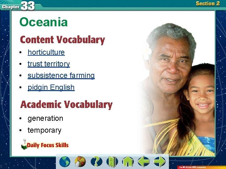 Oceania • horticulture • trust territory • subsistence farming • pidgin English • generation