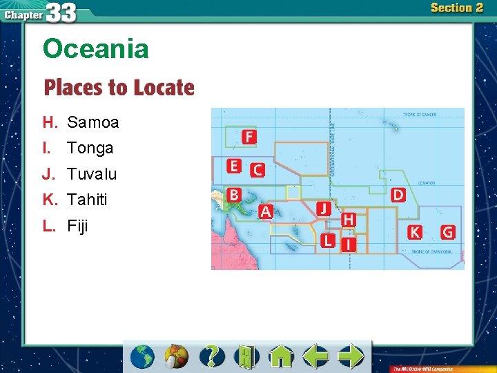 Oceania H. Samoa I. Tonga J. Tuvalu K. Tahiti L. Fiji