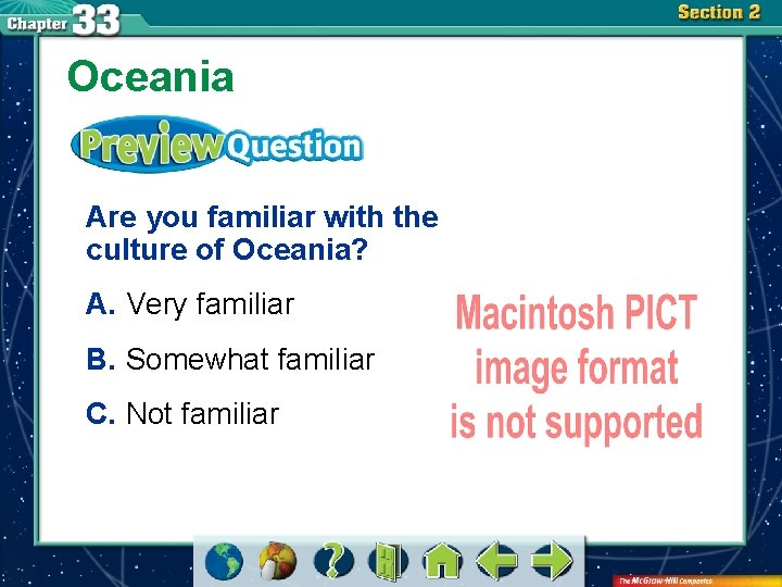 Oceania Are you familiar with the culture of Oceania? A. Very familiar B. Somewhat