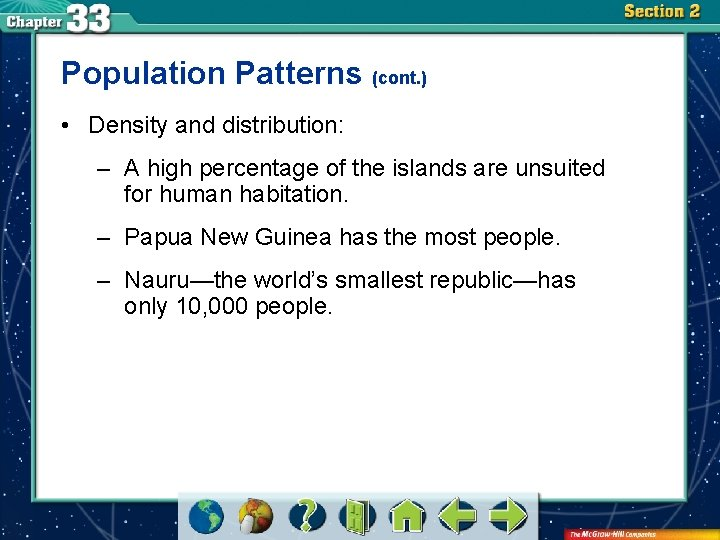 Population Patterns (cont. ) • Density and distribution: – A high percentage of the