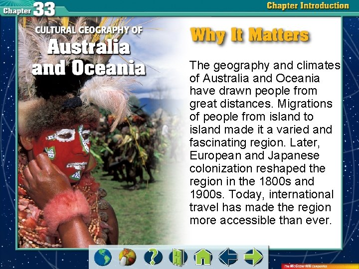 The geography and climates of Australia and Oceania have drawn people from great distances.