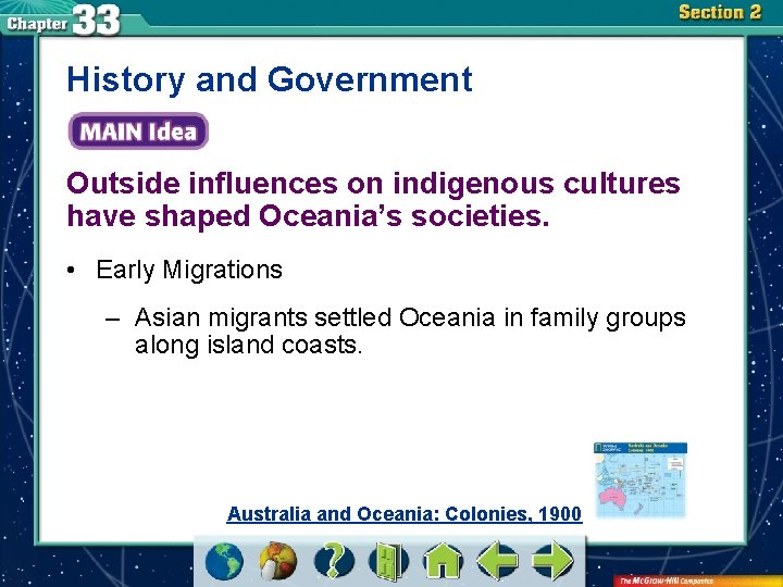 History and Government Outside influences on indigenous cultures have shaped Oceania's societies. • Early