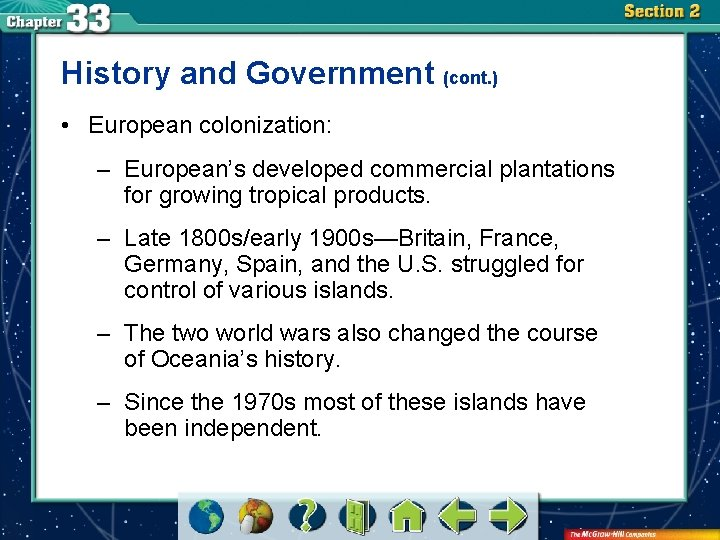 History and Government (cont. ) • European colonization: – European's developed commercial plantations for