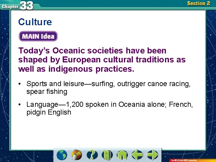 Culture Today's Oceanic societies have been shaped by European cultural traditions as well as