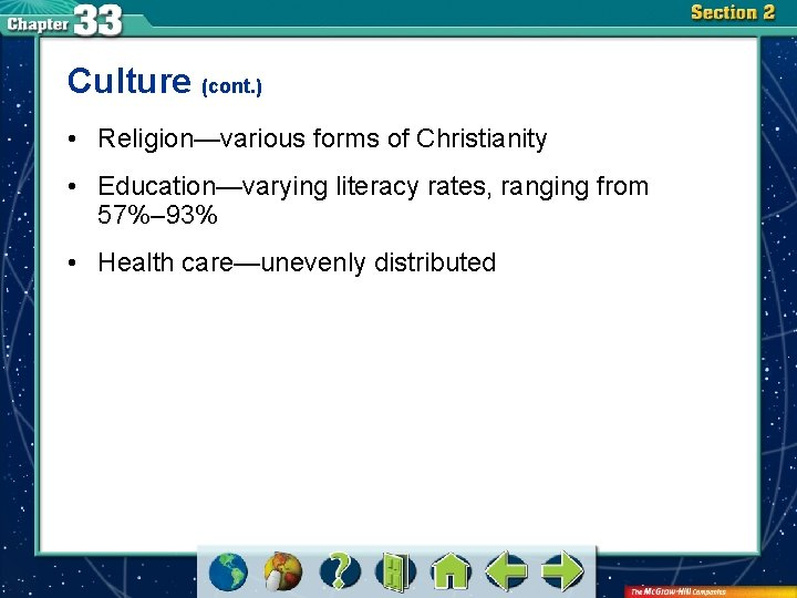 Culture (cont. ) • Religion—various forms of Christianity • Education—varying literacy rates, ranging from