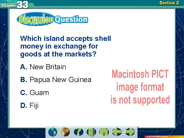 Which island accepts shell money in exchange for goods at the markets? A. New