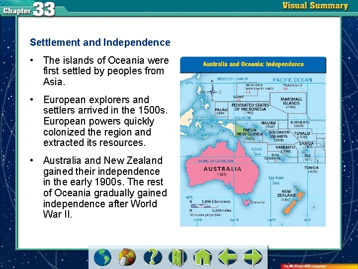 Settlement and Independence • The islands of Oceania were first settled by peoples from