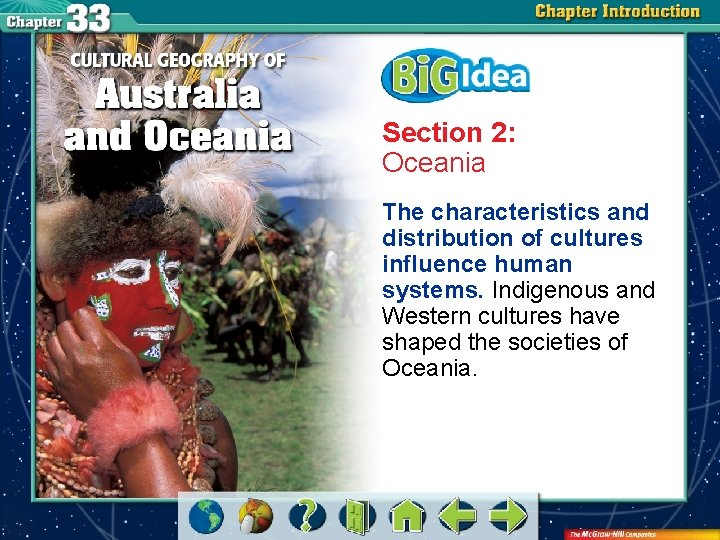 Section 2: Oceania The characteristics and distribution of cultures influence human systems. Indigenous and