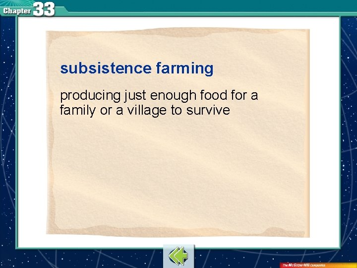 subsistence farming producing just enough food for a family or a village to survive