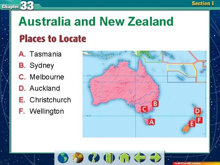 Australia and New Zealand A. Tasmania B. Sydney C. Melbourne D. Auckland E. Christchurch