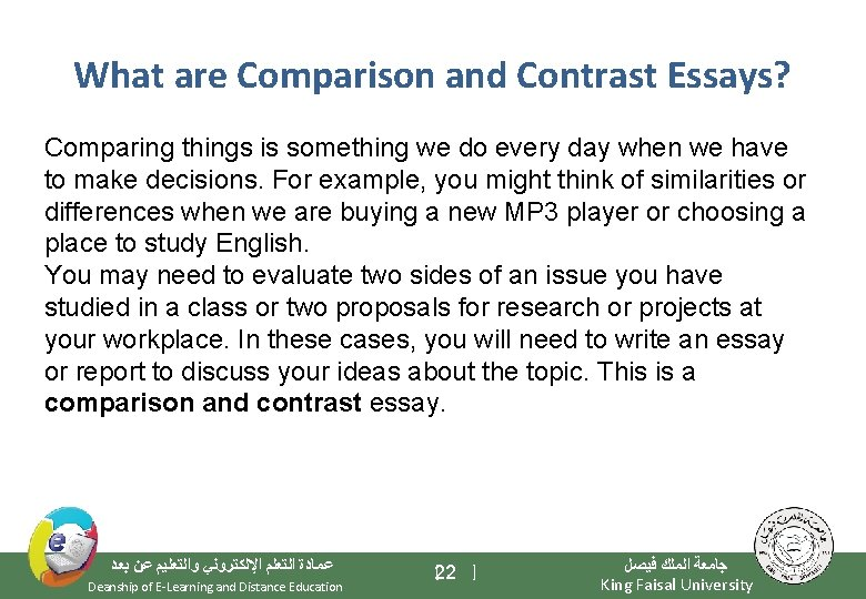 What are Comparison and Contrast Essays? Comparing things is something we do every day