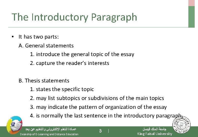 The Introductory Paragraph • It has two parts: A. General statements 1. introduce the