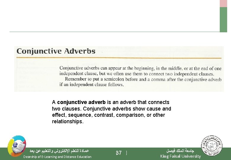 A conjunctive adverb is an adverb that connects two clauses. Conjunctive adverbs show cause