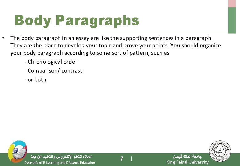 Body Paragraphs • The body paragraph in an essay are like the supporting sentences
