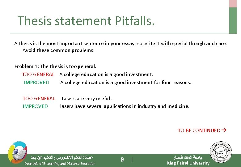 Thesis statement Pitfalls. A thesis is the most important sentence in your essay,