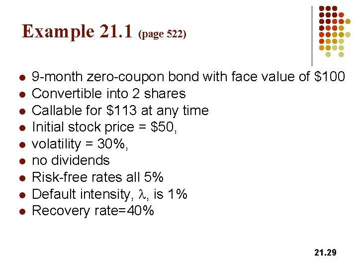 Example 21. 1 (page 522) l l l l l 9 -month zero-coupon bond
