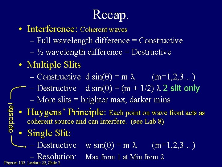 Recap. • Interference: Coherent waves – Full wavelength difference = Constructive – ½ wavelength