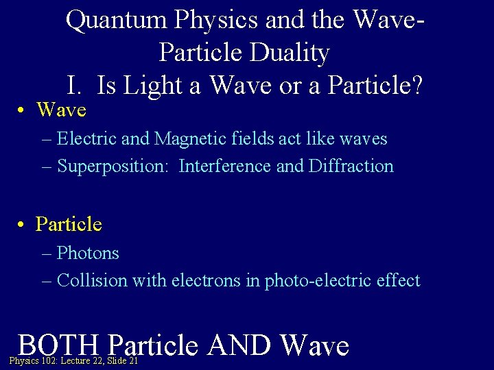 Quantum Physics and the Wave. Particle Duality I. Is Light a Wave or a