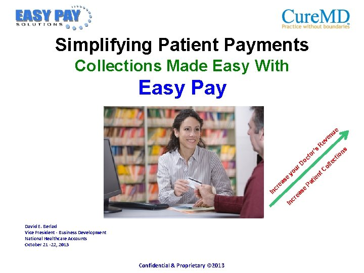 Simplifying Patient Payments Collections Made Easy With Easy Pay e 's r to c