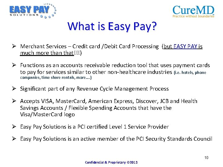 What is Easy Pay? Ø Merchant Services – Credit card /Debit Card Processing (but